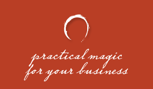 Practical Magic For Your Business