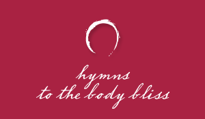 Hymns to the Body Bliss